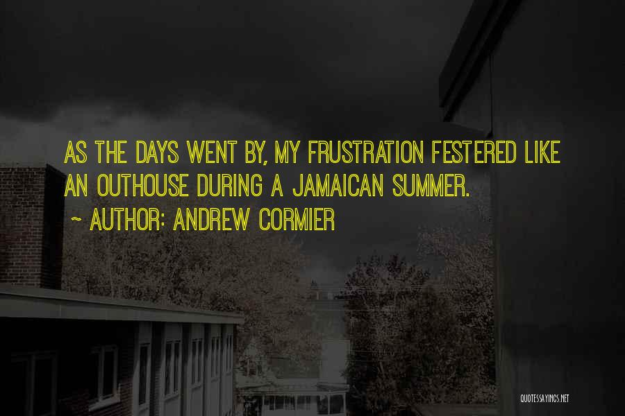 Jamaican Quotes By Andrew Cormier