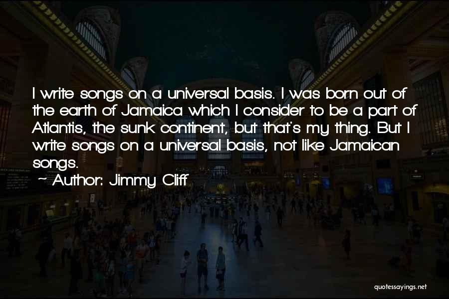 Jamaican Quotes By Jimmy Cliff