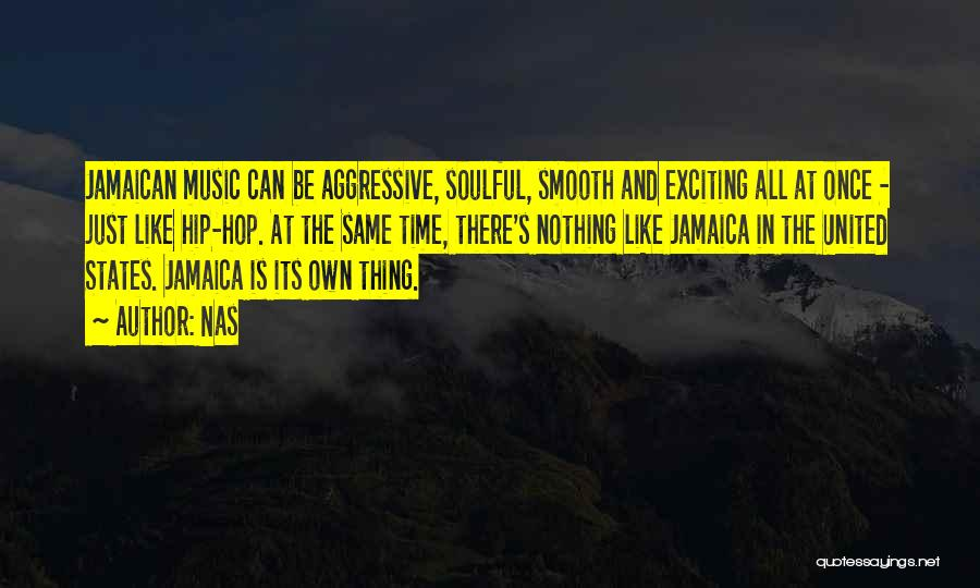 Jamaican Quotes By Nas