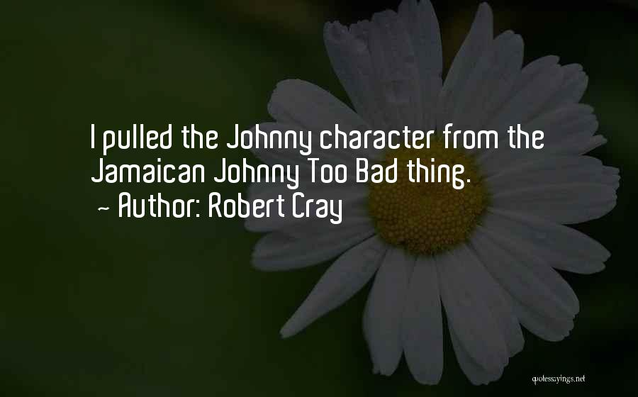 Jamaican Quotes By Robert Cray