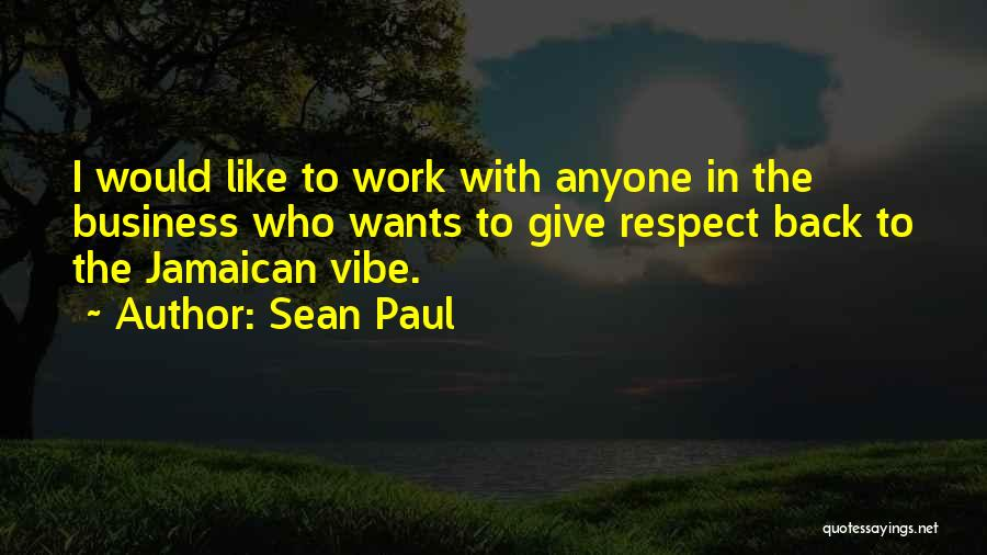 Jamaican Quotes By Sean Paul