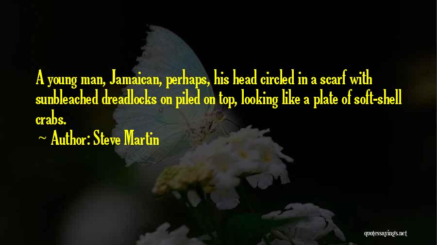 Jamaican Quotes By Steve Martin