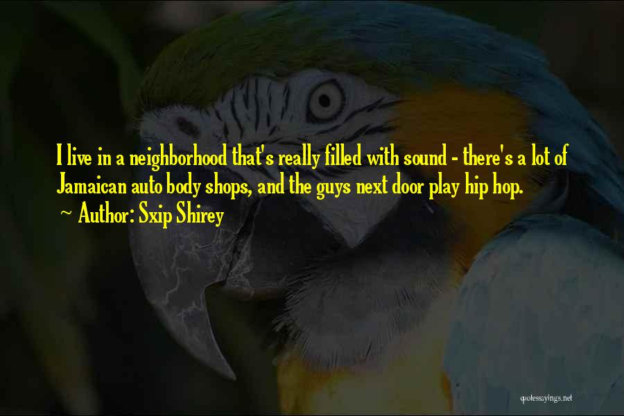Jamaican Quotes By Sxip Shirey