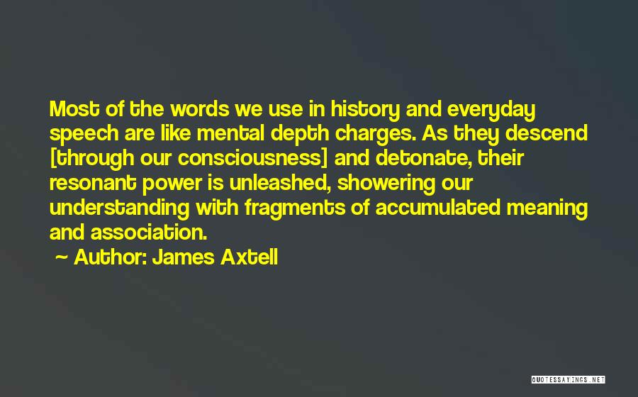 James Axtell Quotes 479358