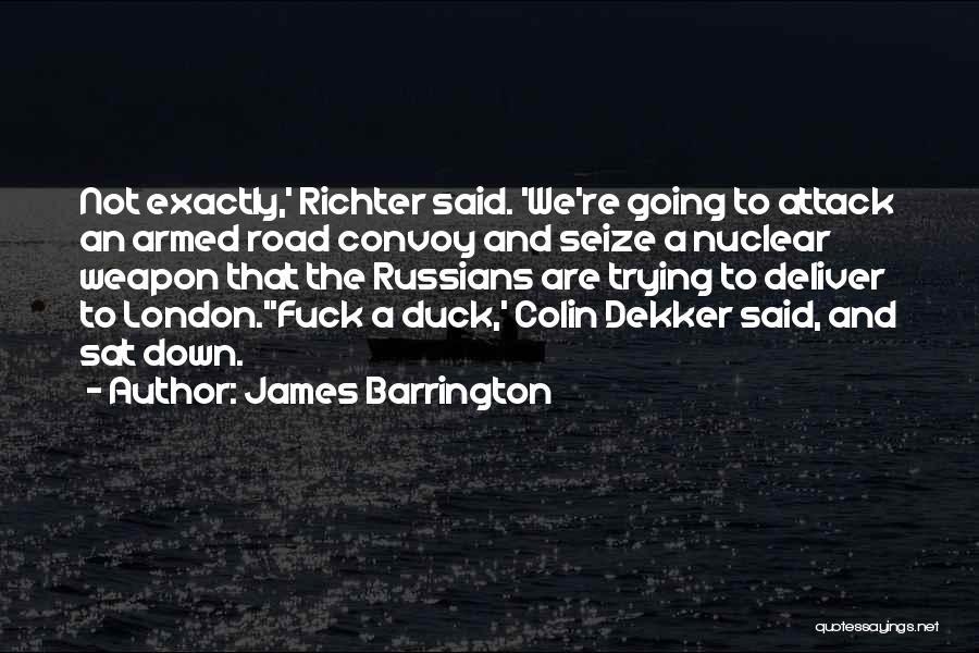 James Barrington Quotes 1304433