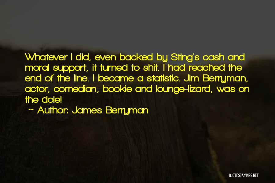 James Berryman Quotes 1465631