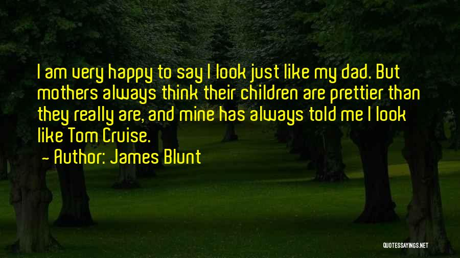 James Blunt Quotes 1004421