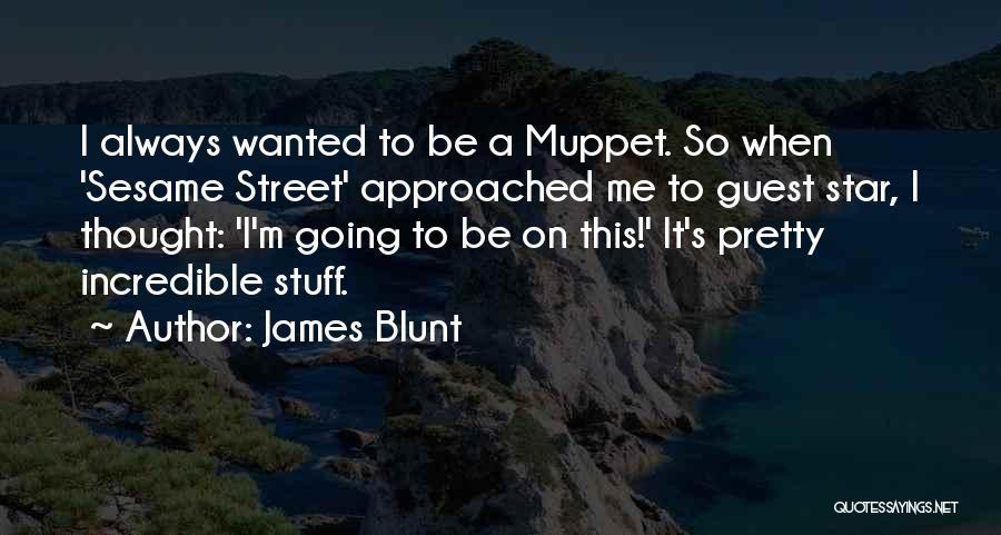 James Blunt Quotes 1016928