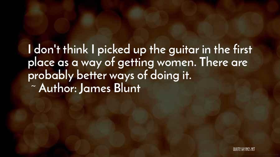 James Blunt Quotes 1233290