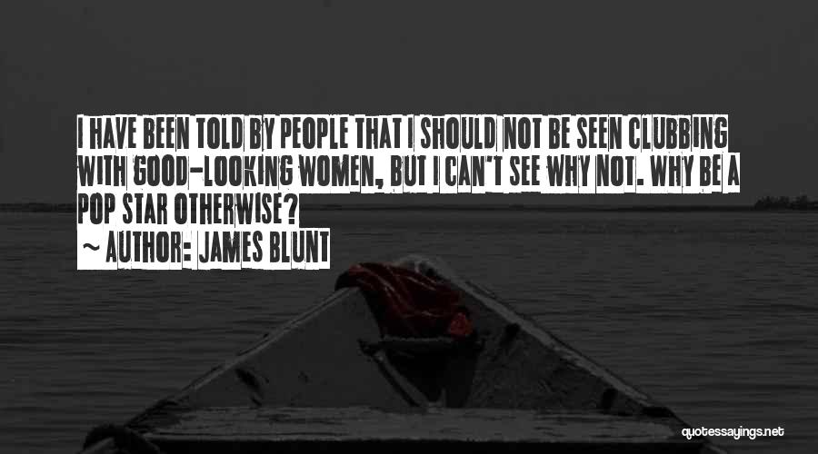 James Blunt Quotes 1682848