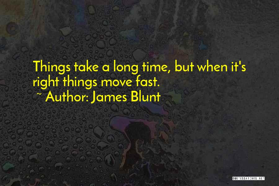James Blunt Quotes 1693349