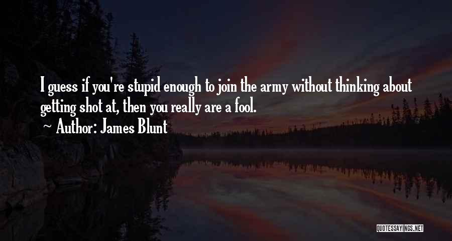 James Blunt Quotes 1881512