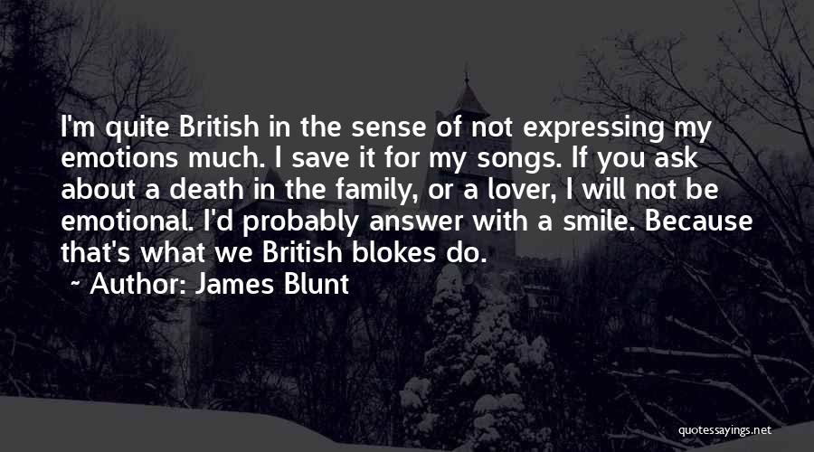 James Blunt Quotes 1917294