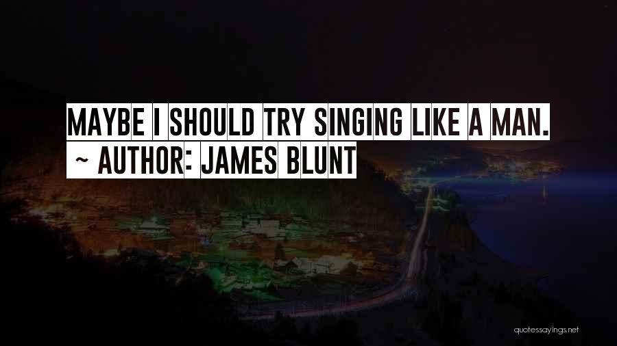 James Blunt Quotes 1997296