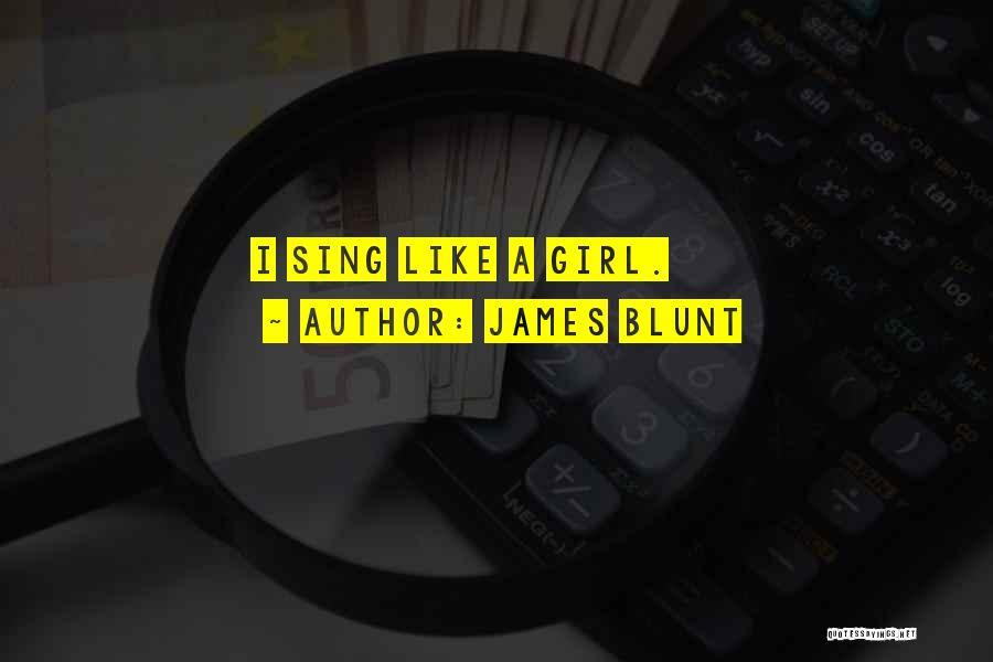 James Blunt Quotes 2189195