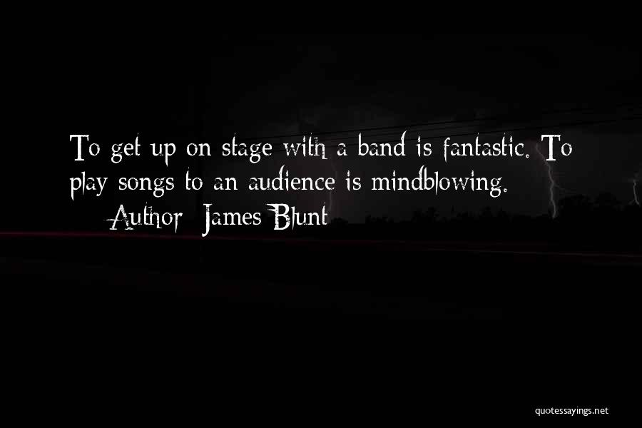 James Blunt Quotes 2214024