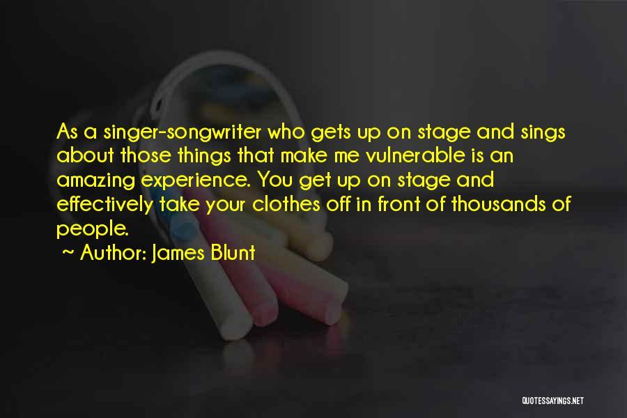 James Blunt Quotes 2257055