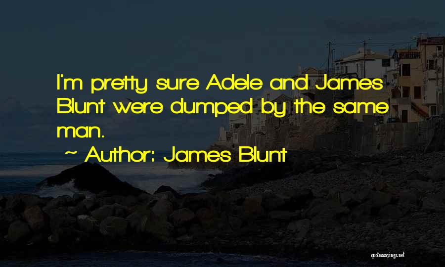 James Blunt Quotes 535101