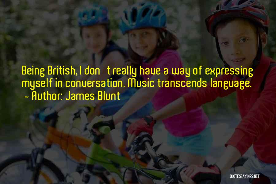 James Blunt Quotes 572719