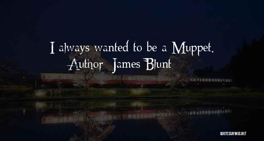 James Blunt Quotes 610292