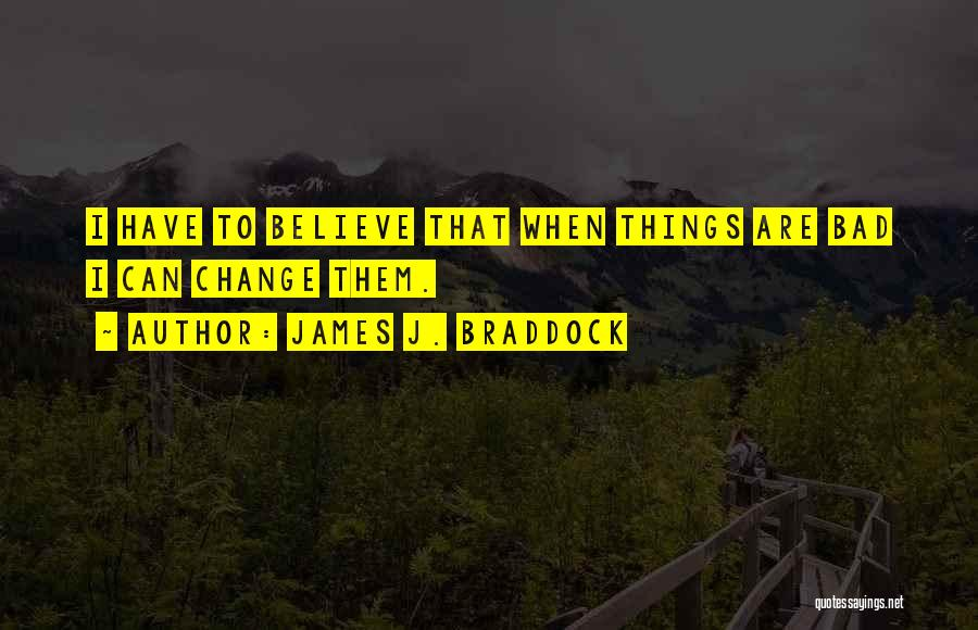 James Braddock Quotes By James J. Braddock