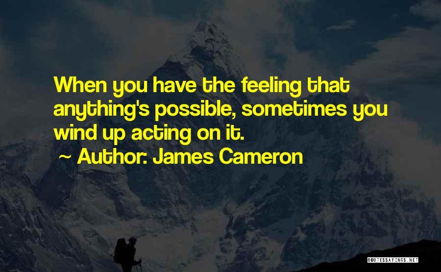 James Cameron Quotes 1057309