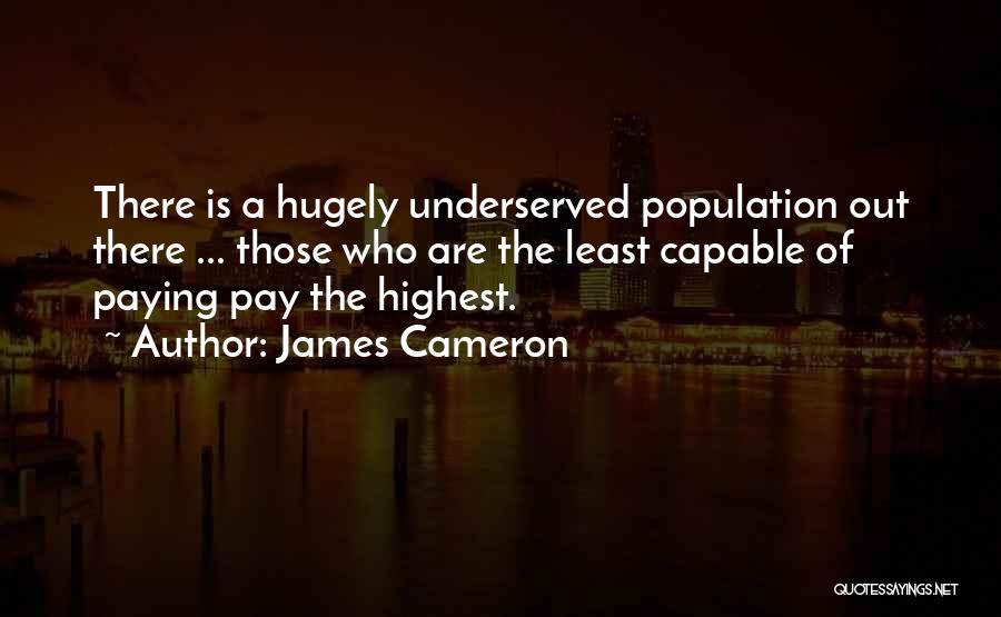 James Cameron Quotes 1264502