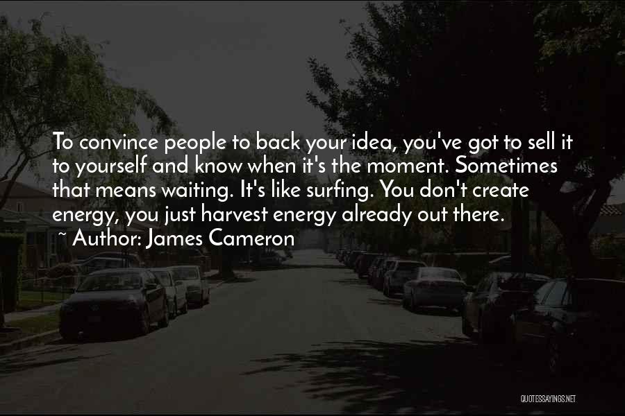 James Cameron Quotes 1300662