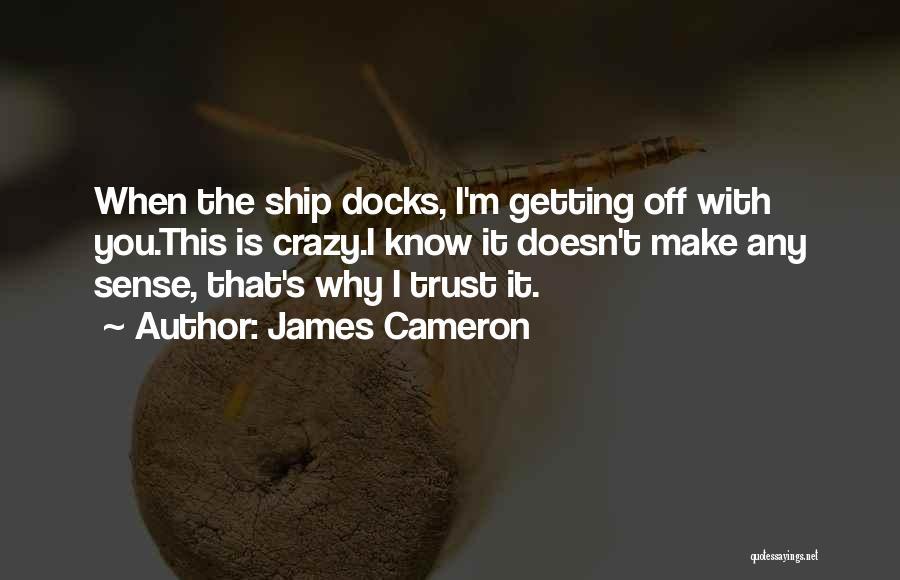 James Cameron Quotes 1311766