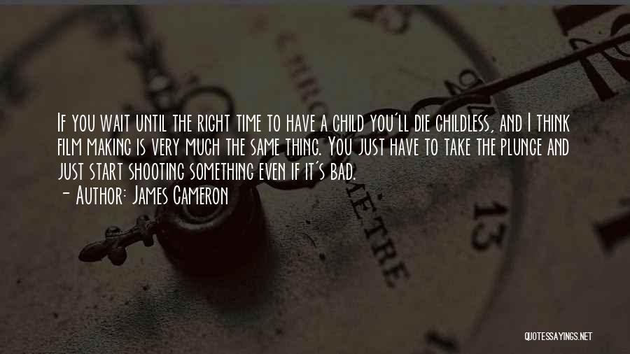 James Cameron Quotes 1348958