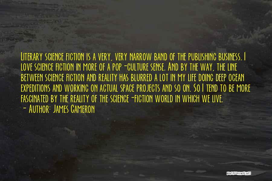 James Cameron Quotes 1561725