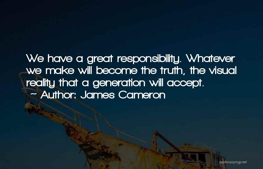 James Cameron Quotes 1853700