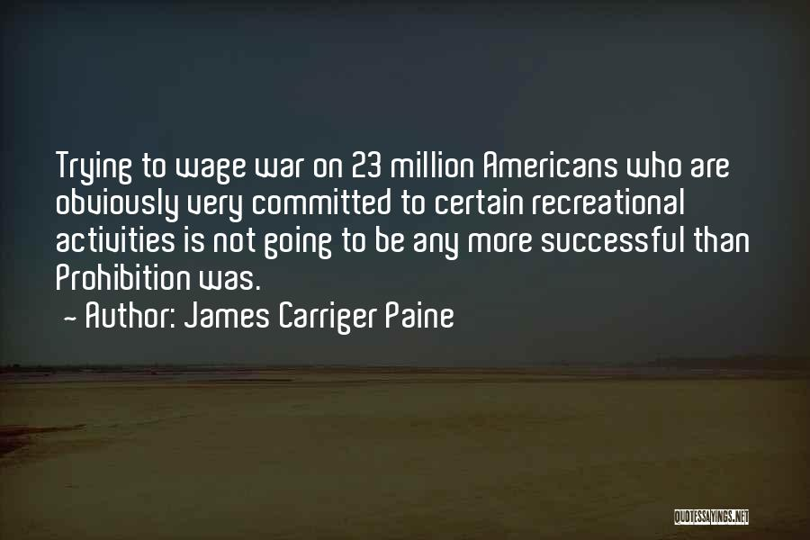 James Carriger Paine Quotes 1829495