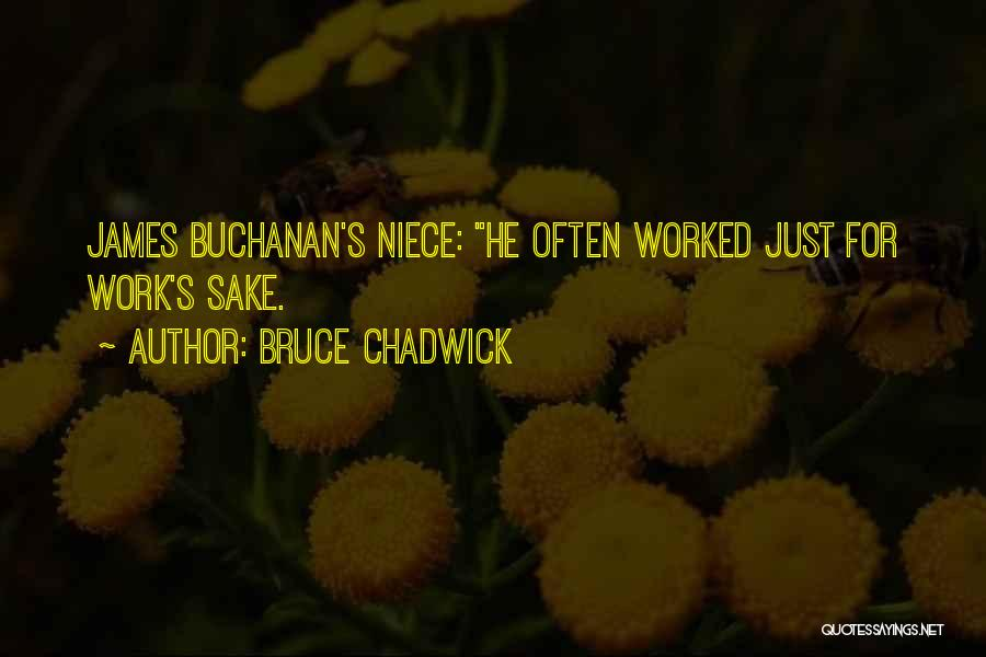 James Chadwick Quotes By Bruce Chadwick