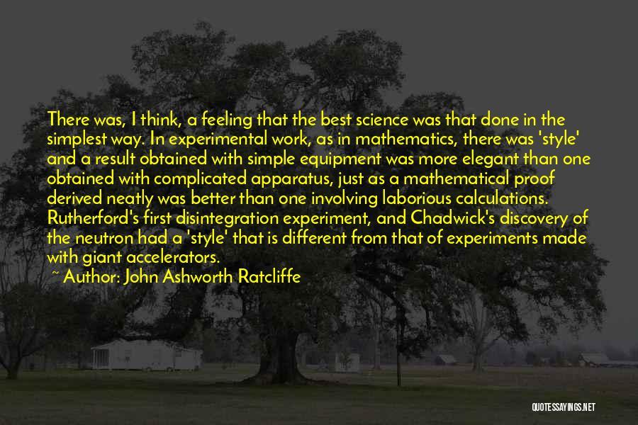 James Chadwick Quotes By John Ashworth Ratcliffe