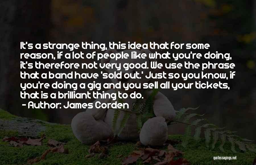 James Corden Quotes 1149659