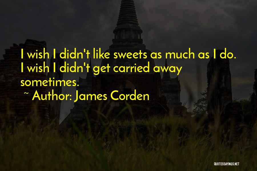 James Corden Quotes 1292722