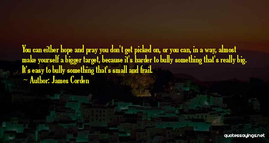 James Corden Quotes 1807400