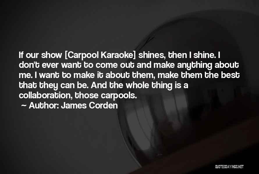 James Corden Quotes 2042599
