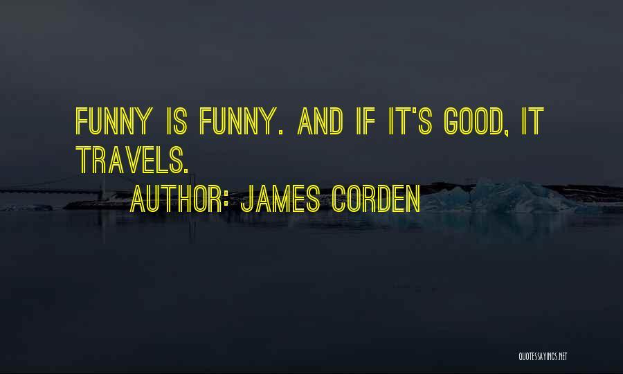 James Corden Quotes 334352