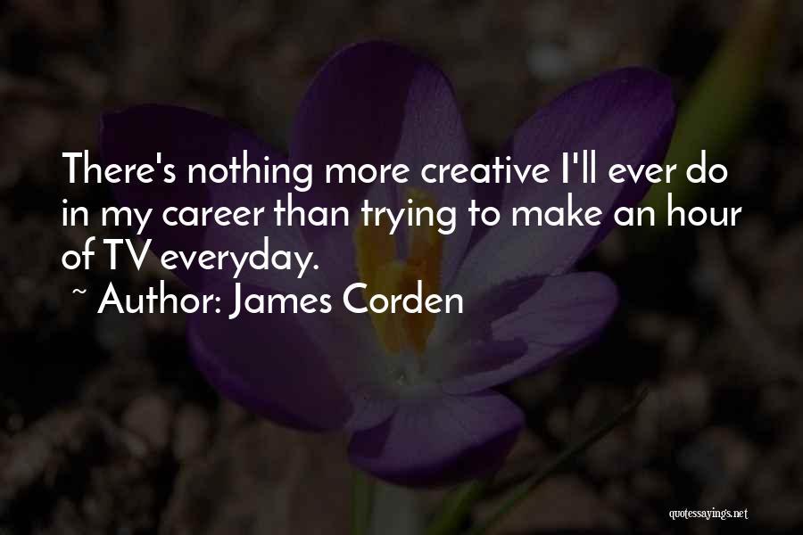 James Corden Quotes 470609