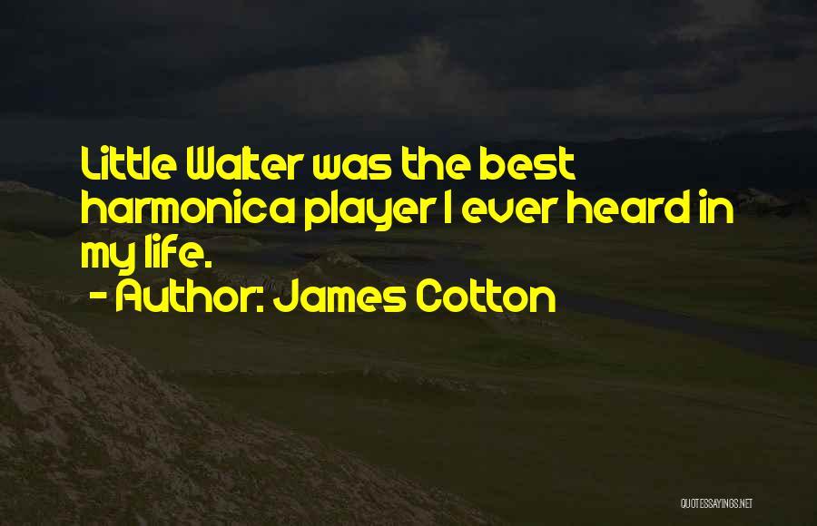 James Cotton Quotes 1874394