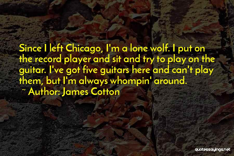 James Cotton Quotes 1875370