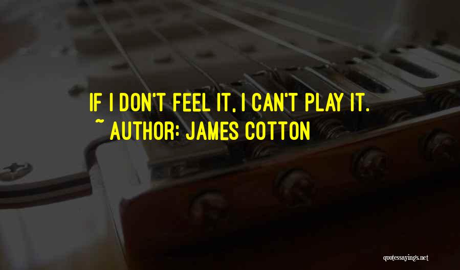 James Cotton Quotes 1990860