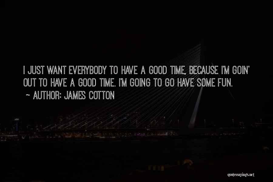 James Cotton Quotes 2264805