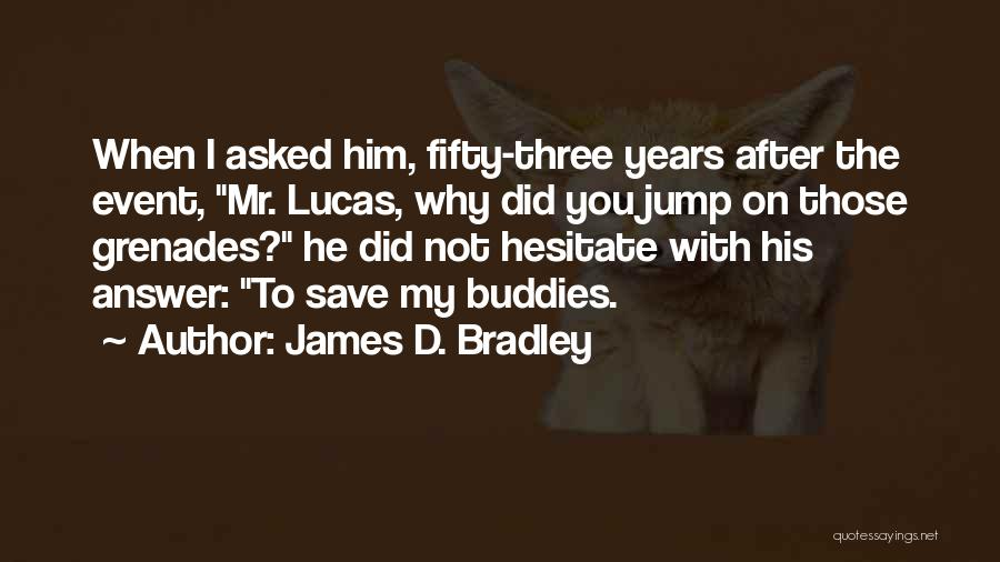 James D. Bradley Quotes 914516