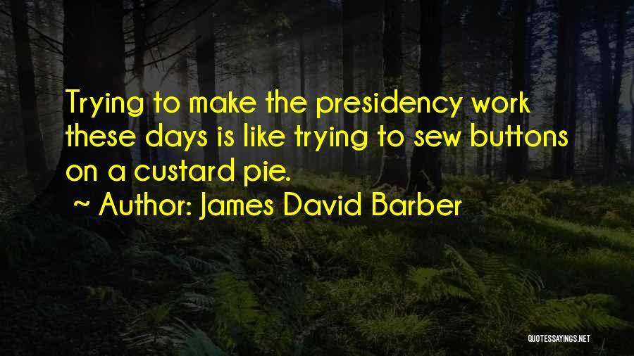 James David Barber Quotes 116352