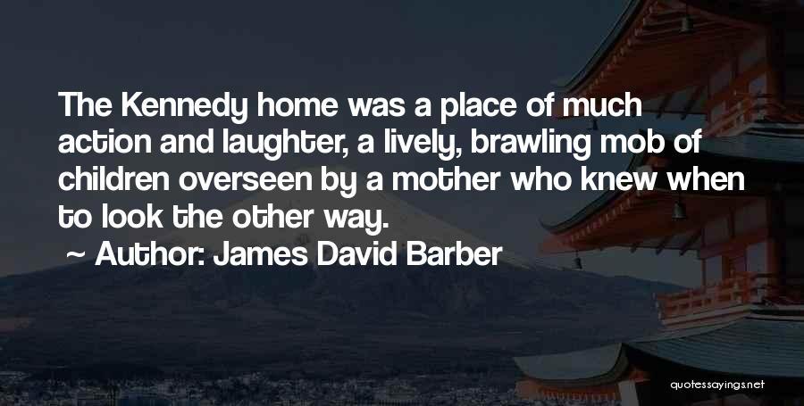 James David Barber Quotes 1430745