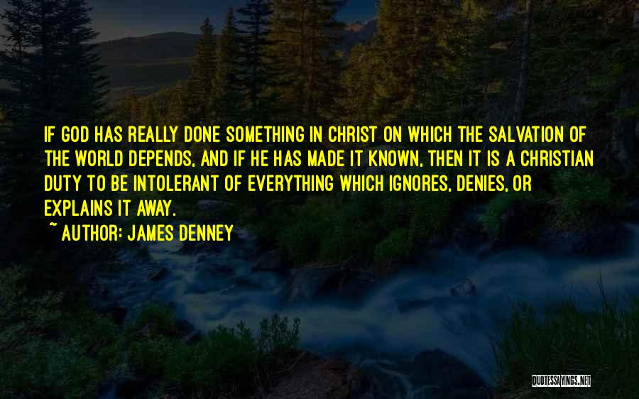 James Denney Quotes 1594326