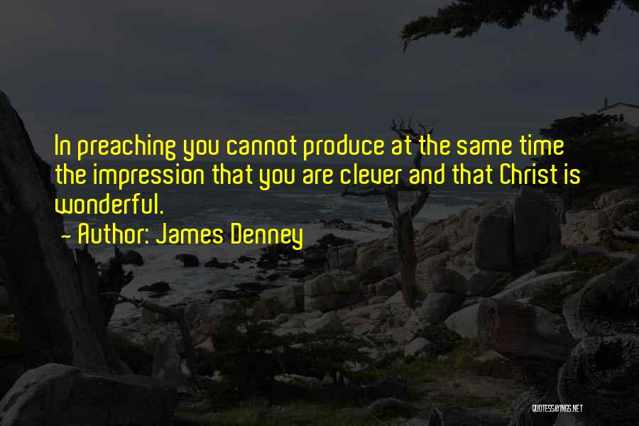 James Denney Quotes 1808446